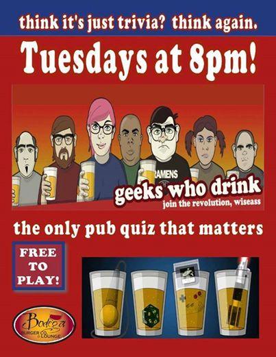 Geeks Who Drink, Tuesdays at 8 at Bodega Burger Co
